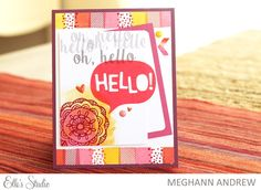 Hello! card by Meghann Andrew for Elle's Studio using the August Exclusives