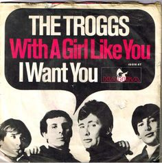 """The Troggs  """"With A Girl Like You""""  7"""""""