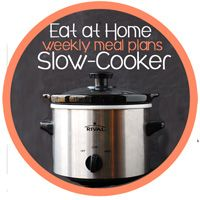 Eat at Home Slow Cooker Weekly Meal Plans
