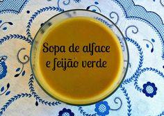 Fada do Lar: Sopa de alface e feijão verde