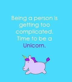 Unicorns rock ... Humans not so much