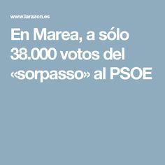 En Marea, a sólo 38.000 votos del «sorpasso» al PSOE