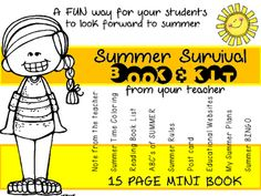 FUN pages to look forward to summer.  Student also get a nice note from their teacher and a list of items to go in their summer survival kit with the Summer book.  ENJOY!!!