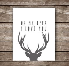 """Oh My Deer I Love You - Printable Artwork - 11x14"""" Deer Silhouette with Paper Cut Font"""