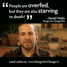 Hungry for change, the BEST doc I've watched on health and nutrition. this guy was my fave