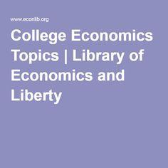College Economics Topics | Library of Economics and Liberty