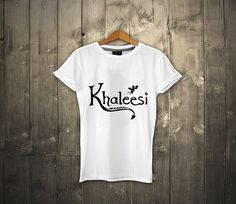 ffbabf06 Khaleesi T-Shirt Daenerys Targaryen Game Of Thrones mother of dragons by  DreamsCollector on Etsy