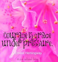 Courage quote via www.ZensationalLiving.com and www.Facebook.com/BeZensational