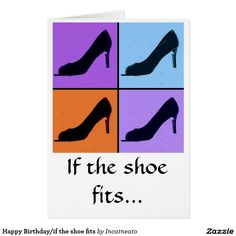 Happy Birthday/if the shoe fits Card