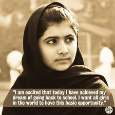 Today is Malala Yousafzai's sixteenth birthday. Her speech in front of the UN was fantastic. You go girl! -H