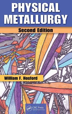HOSFORD, William F.. Physical metallurgy. 2 ed. Boca Raton: CRC Press, 2010. XVII, 423 p. Inclui bibliografia (ao final de cada capítulo) e índice; il. tab. quad.; 24x16cm. ISBN 1439813604.  Palavras-chave: METALURGIA.  CDU 669.01 / W586p / 2 ed. / 2010