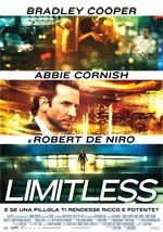 Limitless. Un film di Neil Burger. Con Bradley Cooper, Robert De Niro, Abbie Cornish, Anna Friel, Andrew Howard. Thriller, durata 105 min. - USA 2011.