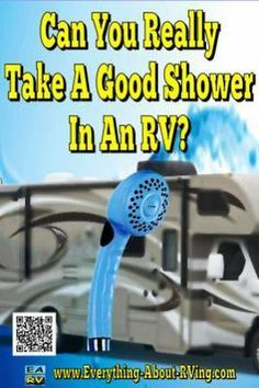 Can You Really Take A Good Shower In An RV? CAN YOU REALY GET A GOOD SHOWER IN A C CLASS   ANSWER:  Greetings Frank,  Thanks for submitting your question on our free Ask An RV Question Page.  Yes,