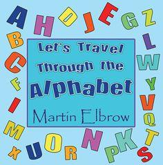 "Congrats Martin Elbrow on the release of ""Let's Travel Through the Alphabet"" #newrelease"