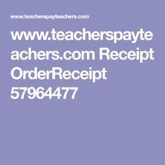 www.teacherspayteachers.com Receipt OrderReceipt 57964477