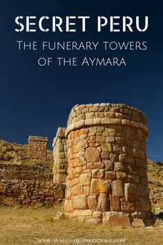 The almost unknown Funerary Towers of The Aymara people are nevertheless one of the highlights around Lake Titicaca. On your visit to Puno, Peru, make sure to check them out. Click for more information.