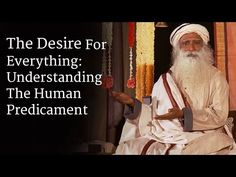 The Desire For Everything: Understanding The Human Predicament - YouTube