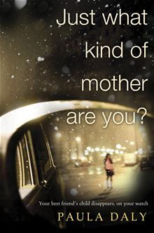 Just What Kind of Mother Are You? by Paula Daly. A searing and sinister thriller for readers who liked Gone Girl. Buy this #eBook on #Kobo: http://www.kobobooks.com/ebook/Just-What-Kind-Mother-Are/book-rMVv6JBxA0mBEwcVwAR3dg/page1.html?s=TBcwFvWPF0SmN8TK-vZ-rg=1