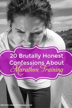 20 Brutally Honest Confessions About Marathon Training. A new runner (of only a year!) deep in training for the NYC Marathon, realizes there is so much she never knew about running while training for an event. This mom of two's article is funny, honest and spot on!!