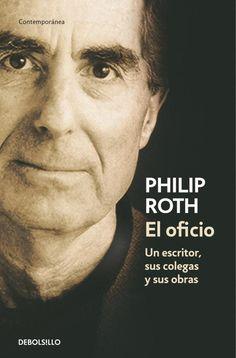 el oficio: un escritor, sus colegas y sus obras-philip roth-9788483463956