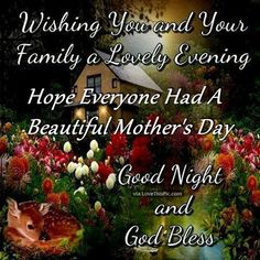 Good Night Everyone, God Bless You! Good Night Family, Good Night Everyone, Good Morning Good Night, Happy Mothers Day Pictures, Happy Mother Day Quotes, Good Night Blessings, Good Night Wishes, Good Night Messages, Good Night Quotes