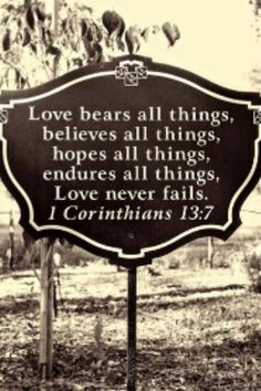 1 corinthians Love NEVER fails bible-verses Way Of Life, The Life, Real Life, Quote Bible, Bible Scriptures, Scripture Memorization, Scripture Signs, Healing Scriptures, Scripture Pictures