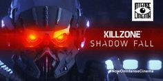 "Watch Video Game Film ""Killzone: Shadow Fall"" on Intense Cinema."