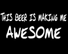 New Custom Screen Printed Tshirt This Beer Is Making Me Awesome Party Bar Alcohol Humor Small - 4XL Free Shipping