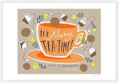 """Design Mom Collection: """"It's Always Tea-Time"""" Alice In Wonderland Quote, Hand-Lettered Print, 11""""x14"""" by Emily McDowell"""
