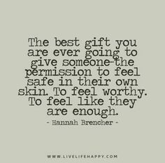 So important. Make people feel confident in their own skin. Hannah brencher