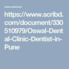 https://www.scribd.com/document/330510979/Oswal-Dental-Clinic-Dentist-in-Pune