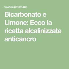 Bicarbonato e Limone: Ecco la ricetta alcalinizzate anticancro Cellulite