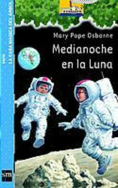 "Mary Pope Osborne. ""Medianoche en la luna"". Editorial SM (8 - 11 años) Editorial, Baseball Cards, Sports, Mary, La Luna, Children's Books, Short Stories, Planets, Universe"