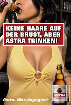 You don't need hair on your chest to drink Astra.