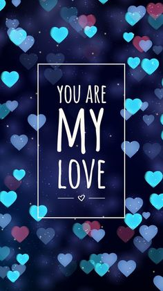 wallpaper backgrounds You are my love wallpaper Love Wallpaper Backgrounds, Hipster Wallpaper, Phone Screen Wallpaper, Heart Wallpaper, Wallpaper Quotes, Cute Wallpapers, Iphone Wallpapers, Iphone Backgrounds, Tumblr Iphone