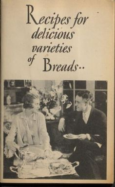 Recipes For Delicious Varieties Of Breads By Standard Brands Limited - - (archive) Old Recipes, Vintage Recipes, Cookbook Recipes, Cooking Recipes, Vintage Cookbooks, Vintage Books, Wartime Recipes, Artisan Bread Recipes, Online Cookbook