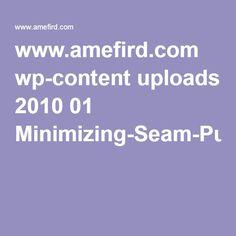 www.amefird.com wp-content uploads 2010 01 Minimizing-Seam-Puckering-2-5-10.pdf