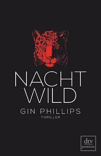 """Zwiebelchens Plauderecke: Rezension """"Nachtwild"""" von Gin Phillips  -  dtv Ver..."""