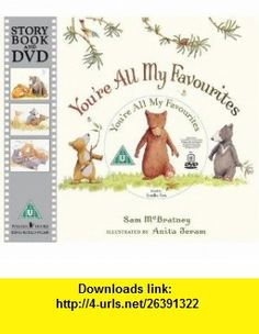 Youre All My Favourites (Book  DVD) (9781406324013) Sam Mcbratney , ISBN-10: 1406324019  , ISBN-13: 978-1406324013 ,  , tutorials , pdf , ebook , torrent , downloads , rapidshare , filesonic , hotfile , megaupload , fileserve
