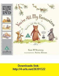 Youre All My Favourites (Book  DVD) (9781406324013) Sam Mcbratney , ISBN-10: 1406324019  , ISBN-13: 978-1406324013 ,  , tutorials , pdf , ebook , torrent , downloads , rapidshare , filesonic , hotfile , megaupload , fileserve