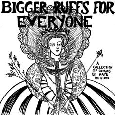 """Hark a vagrant is fantastic, :) I can imagine Liz I saying """"I eat armadas such as thine for breakfast"""". Stay for the sweet Fat Pony, and enjoy othe fun history-laced treats. Bigger Ruffs for Everyone, Kate Beaton"""