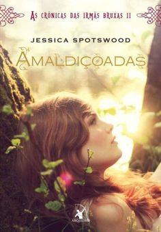 Baixar Livro Amaldiçoadas - As Crônicas das Irmãs Bruxa Vol 2 - Jessica Spotswood em PDF, ePub e Mobi