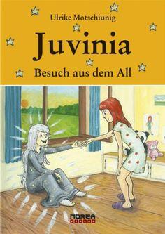 Juvinia: Besuch aus dem All von Ulrike Motschiunig - Sehr guter bis neuwertiger Zustand - HARDCOVER