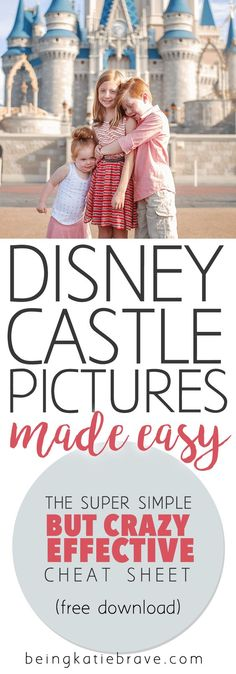 Disney Castle Pics Made Easy: The Super Simple (But Crazy Effective) Cheat Sheet | Being Katie Brave