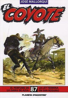 El perfume de la dama de azul; La ley termina en San Rosario. Ed. Planeta DeAgostini, 2003 (Col. El Coyote ; 87)