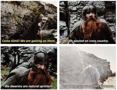 """Gimli. """"We dwarves are natural sprinters. Very dangerous over short distances."""" I say this ALL the time!!! XD"""