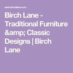 Birch Lane - Traditional Furniture & Classic Designs | Birch Lane
