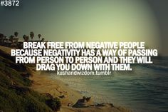 Break away from negative people.