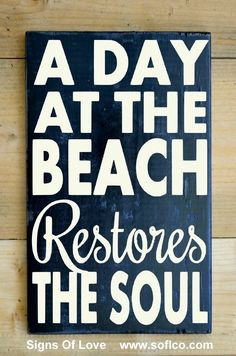 Beach Sign Quote, Rustic Wood Wall Art, A Day At The Beach Restores The Soul Hand Painted Coastal Signs