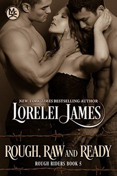 Rough, Raw and Ready (Rough Riders Book 5) by Lorelei James http://smile.amazon.com/dp/B017UYA8K0/ref=cm_sw_r_pi_dp_if3swb1EX5S6N